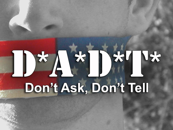 DADT - Don't ask don't tell