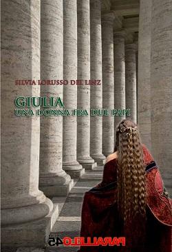 """Copertina del libro """"Giulia, una donna fra due papi"""" di Silvia Lorusso del Linz"""